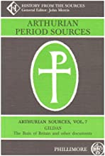 Arthurian Period Sources Gildas The Ruin of Britain and Other Documents v 7