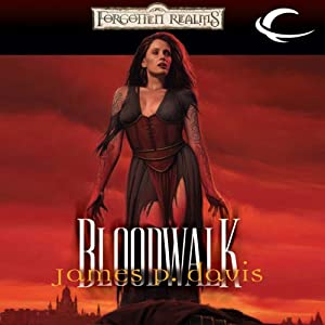 Bloodwalk: Forgotten Realms: The Wizards, Book 2 | [James P. Davis]