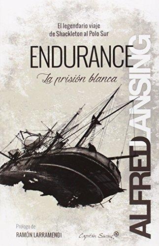 Endurance. El Legendario Viaje De Shackleton Al Polo Sur (Entrelineas)