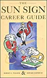 img - for The Sun Sign Career Guide: Your Astrological Path to Success book / textbook / text book