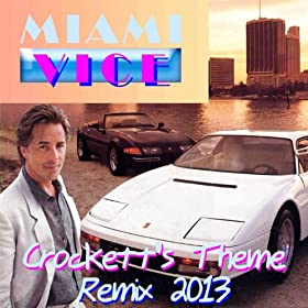 "Crockett's Theme (Remix - From ""Miami Vice"")"