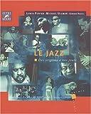 echange, troc Lewis Porter, Michael Ullman, Edward Hazell - Le Jazz des origines a nos jours