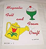 img - for Magnetic Felt and Foam Craft Book No. 2 By Kathy Schroeder Craft Book 1972 book / textbook / text book