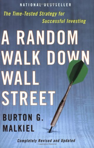 A Random Walk Down Wall Street: Completely Revised and Updated Edition: Burton G. Malkiel: 9780393325355: Amazon.com: Books