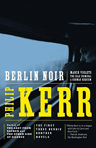 Berlin Noir: March Violets / The Pale Criminal / A German Requiem