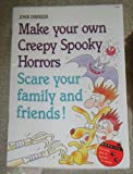 img - for Make Your Own Creepy Spooky Horrors: Scare Your Family and Friends (Zaney Games, Projects and Activities Series) book / textbook / text book