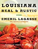 Louisiana Real & Rustic (0061871036) by Lagasse, Emeril