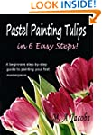 Painting Pastel Tulips in 6 Easy Step...