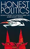 img - for Honest Politics: Seeking Integrity in Canadian Political Life book / textbook / text book