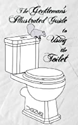 The Gentleman's Illustrated Guide to Using the Toilet