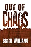 Out of Chaos  Amazon.Com Rank: # 11,914,431  Click here to learn more or buy it now!