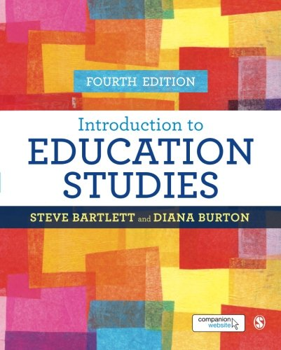Introduction to Education Studies (Educational Studies: Key Issues), by Steve Bartlett, Diana M Burton