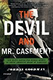 The Devil and Mr  Casement: One Man's Battle for Human Rights in South America's Heart of Darkness