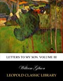 Letters to my son. Volume III
