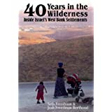 Forty Years in the Wilderness: Inside Israel's West Bank Settlementsby Josh Freedman Berthoud