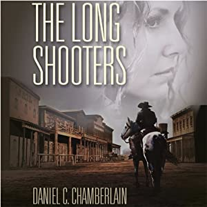 The Long Shooters | [Daniel C. Chamberlain]