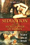 Seduction and the Secret Power of Wom...