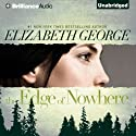 The Edge of Nowhere (       UNABRIDGED) by Elizabeth George Narrated by Amy McFadden