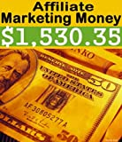 $1,530.35 Or More: Easy Affiliate Marketing for Beginners