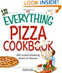 The Everything Pizza Cookbook: 300 Cr...