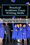 Practical Academic Essay Writing Skills: An International ESL Students English Essay Writing Handbook (Academic Writing Skills 2)