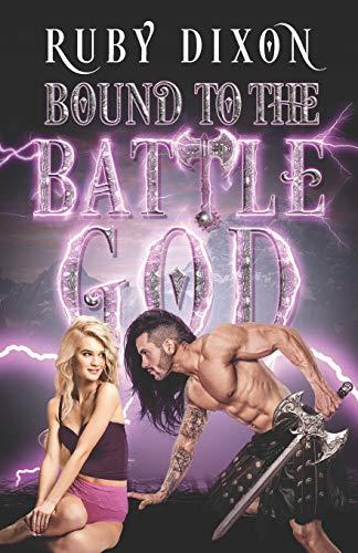 Bound to the Battle God A Fantasy Romance [Dixon, Ruby] (Tapa Blanda)