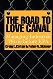 img - for The Road to Love Canal: Managing Industrial Waste before EPA book / textbook / text book