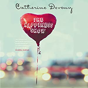 The Happiness Show: A Novel | [Catherine Deveny]