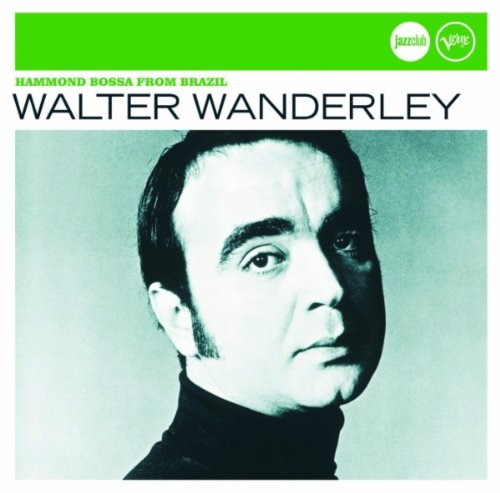 Hammond Bossa from Brasil (Jazz Club) by Walter Wanderley