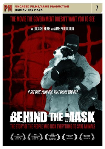 Behind The Mask: Story Of The People Who Risk Everything To Save Animals