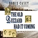 The Old Buzzard Had It Coming: An Alafair Tucker Mystery, Book 1 Audiobook by Donis Casey Narrated by Pam Ward