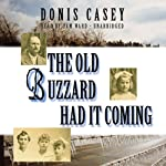 The Old Buzzard Had It Coming: An Alafair Tucker Mystery, Book 1 (       UNABRIDGED) by Donis Casey Narrated by Pam Ward