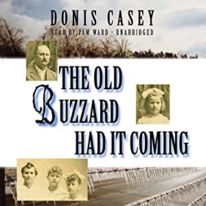 The Old Buzzard Had It Coming: An Alafair Tucker Mystery, Book 1 | [Donis Casey]