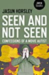 Seen and Not Seen: Confessions of a M...