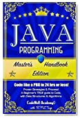 Java Programming: Master's Handbook:  A TRUE Beginner's Guide! Problem Solving, Code, Data Science,  Data Structures & Algorithms (Code like a PRO in ... web design, tech, perl, ajax, swift, python)