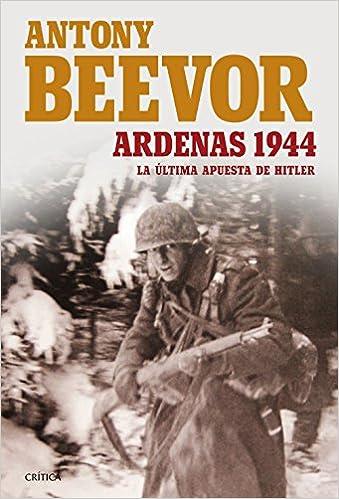 Ardenas 1944. La Última Apuesta De Hitler