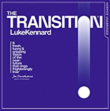 The Transition Audiobook by Luke Kennard Narrated by Joe Gaminara