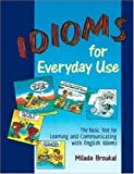 Idioms for everyday use /