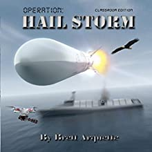 Operation Hail Storm: Classroom Edition Audiobook by Brett Arquette Narrated by Michael Ashcraft