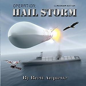 Operation Hail Storm: Classroom Edition Hörbuch von Brett Arquette Gesprochen von: Michael Ashcraft