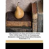Die Hessen in Den Feldzugen Von 1793, 1794 Und 1795, in Flandern, Brabant, Holland Und Westphalen, Volumes 1-2...