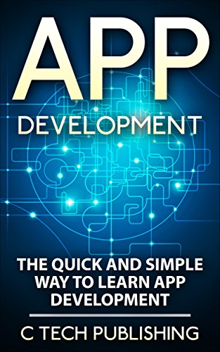 APP Development: The Quick and Simple Way to Learn App Development: Android and iPhone App Development: App Development (Computers and Technology, Entrepreneurship, ... Software Development, Hardware) (App Development Android compare prices)