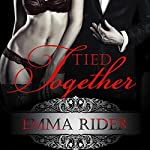 Tied Together: Tied Series Collection   Emma Rider