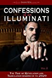 img - for Confessions of an Illuminati, Volume II: The Time of Revelation and Tribulation Leading up to 2020 book / textbook / text book