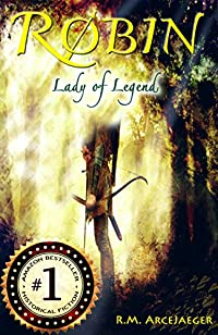 Robin: Lady Of Legend by R.M. ArceJaeger ebook deal