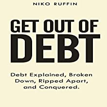 Get out of Debt (       UNABRIDGED) by N. Ruffin Narrated by Steven A. Gannett