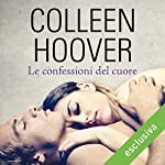 Le confessioni del cuore | Colleen Hoover