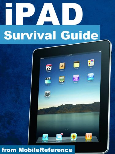 iPad Survival Guide - Step-by-Step User Guide for Apple iPad: Getting Started, Downloading FREE eBooks, Using eMail, Photos and Videos, and Surfing Web (Mobi Manuals)