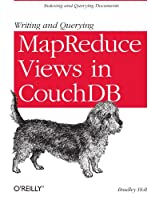 Writing and Querying MapReduce Views in CouchDB ebook download