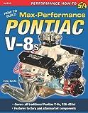 How to Build Max-Performance Pontiac V-8s (S-A Design)